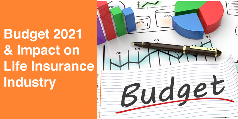Budget 2021: Key Expectations for Life Insurance Industry