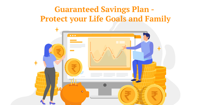 Guaranteed Savings Plan to Secure the Future of your loved ones