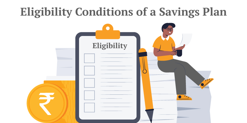 What are the Key Eligibility Conditions of a Savings Plan?